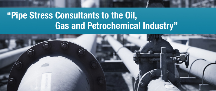 Pipe Stress Consultants to the Oil, Gas and Petrochemical Industry